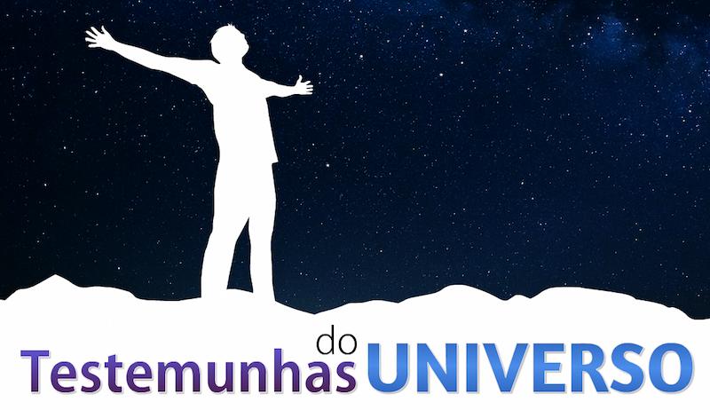 Testemunhas do Universo