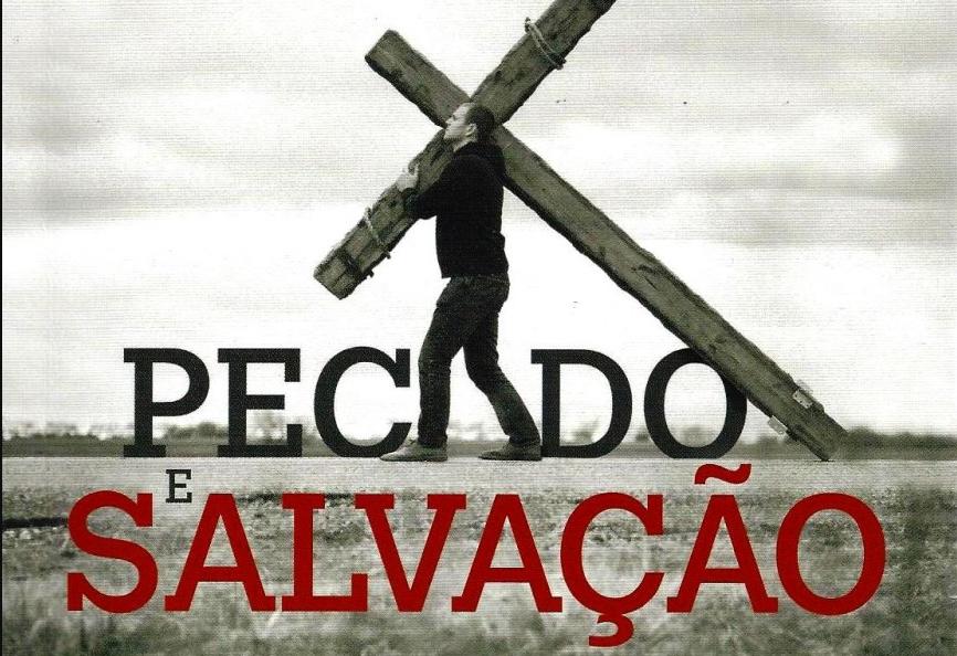 Pecado e Salvação – Das Verdades Mal Ditas às Mentiras Malditas