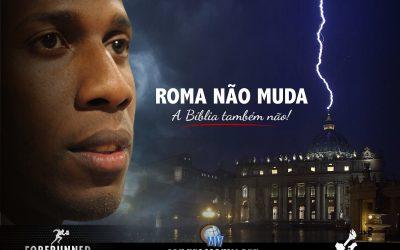 Roma não Muda