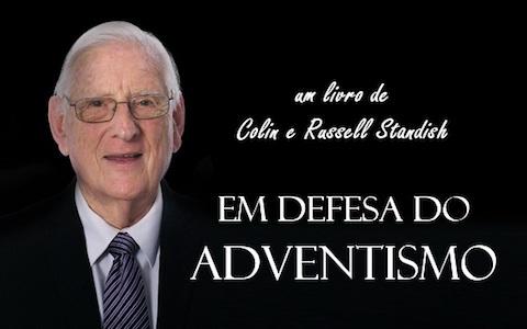 Em Defesa do Adventismo – Colin Standish